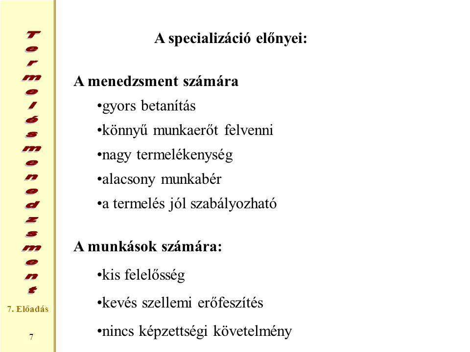 A specializáció előnyei: