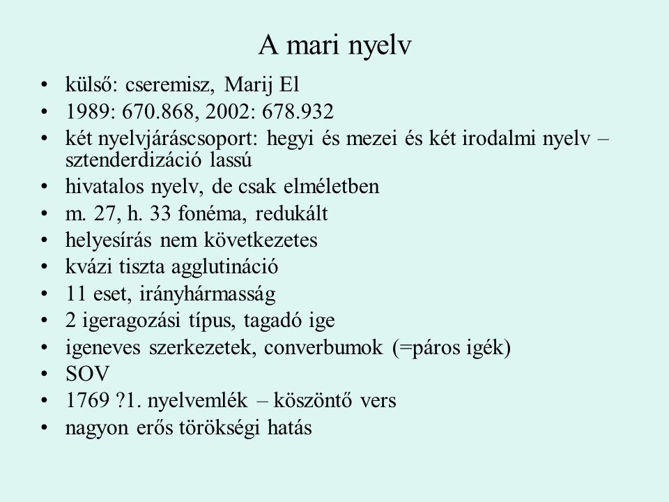 A mari nyelv külső: cseremisz, Marij El 1989: 670.868, 2002: 678.932
