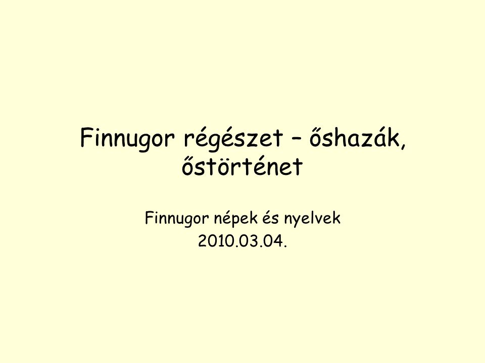 Finnugor régészet – őshazák, őstörténet