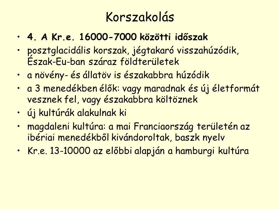 Korszakolás 4. A Kr.e. 16000-7000 közötti időszak