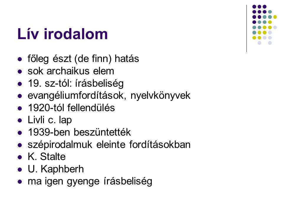 Lív irodalom főleg észt (de finn) hatás sok archaikus elem