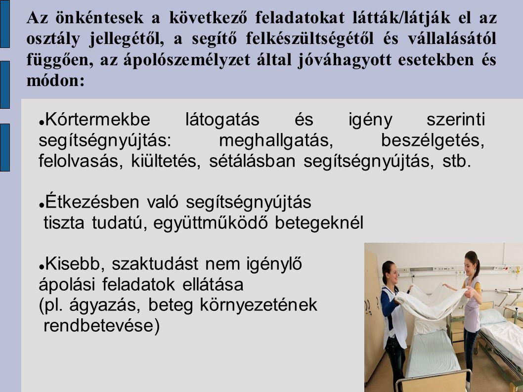Az önkéntesek a következő feladatokat látták/látják el az osztály jellegétől, a segítő felkészültségétől és vállalásától függően, az ápolószemélyzet által jóváhagyott esetekben és módon: