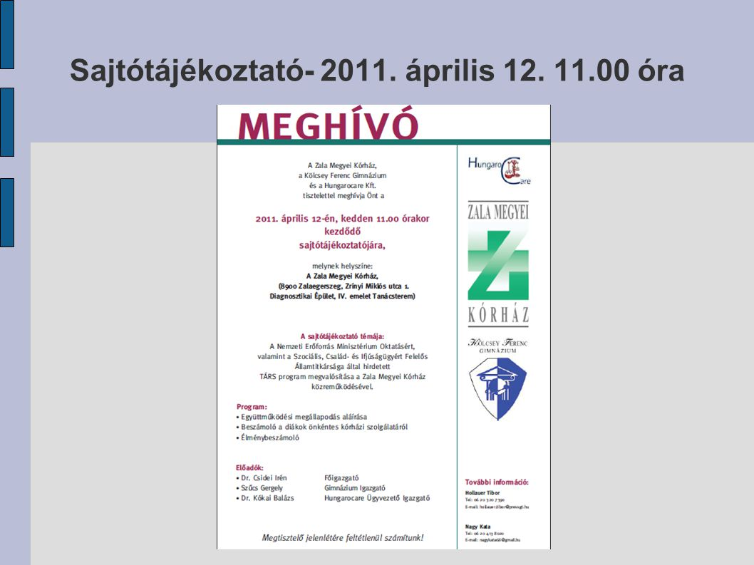 Sajtótájékoztató- 2011. április 12. 11.00 óra