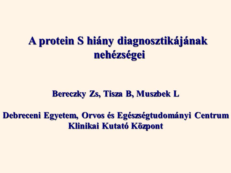 A protein S hiány diagnosztikájának nehézségei