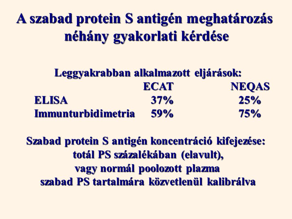 A szabad protein S antigén meghatározás néhány gyakorlati kérdése