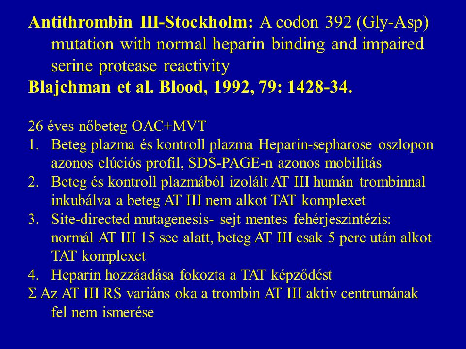 Blajchman et al. Blood, 1992, 79: 1428-34.
