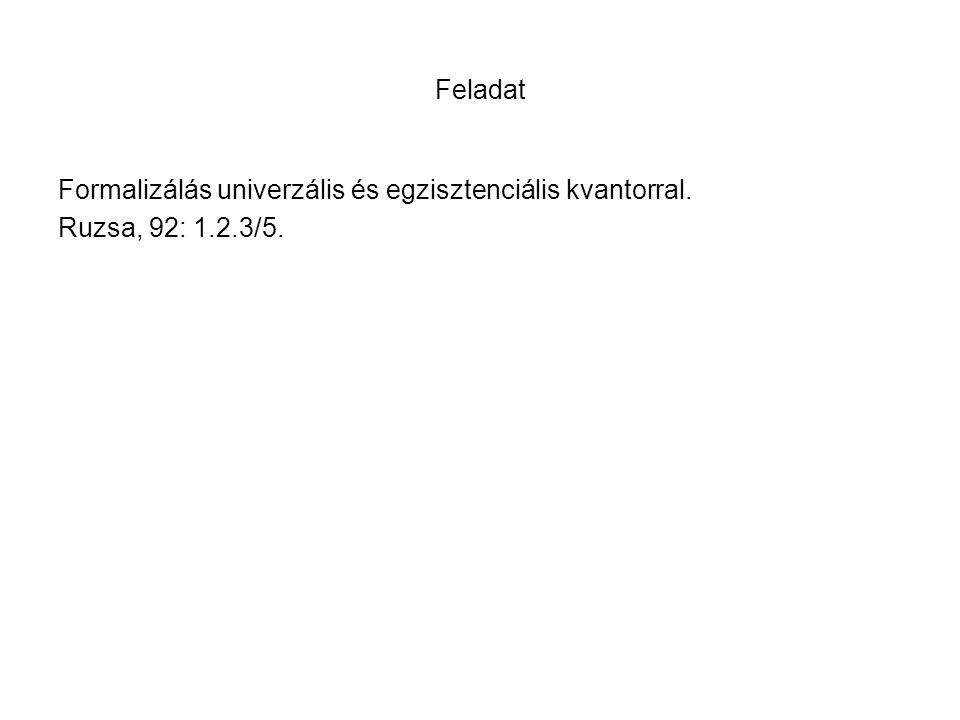 Formalizálás univerzális és egzisztenciális kvantorral.