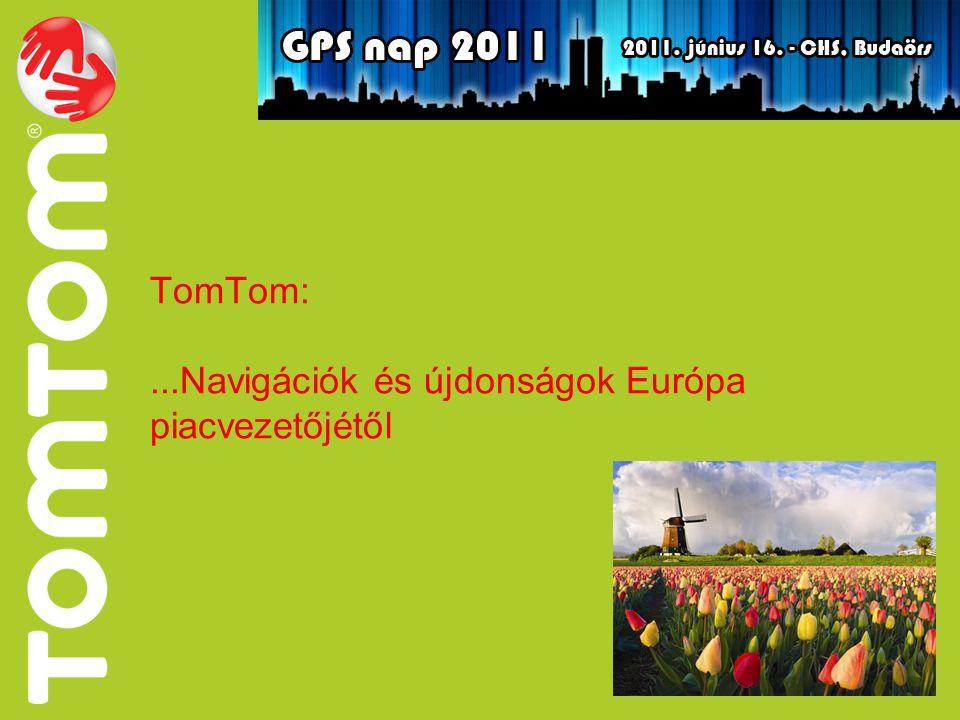 TomTom: ...Navigációk és újdonságok Európa piacvezetőjétől