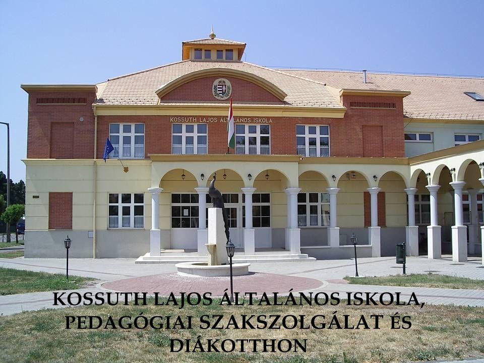 KOSSUTH LAJOS ÁLTALÁNOS ISKOLA, PEDAGÓGIAI SZAKSZOLGÁLAT ÉS DIÁKOTTHON