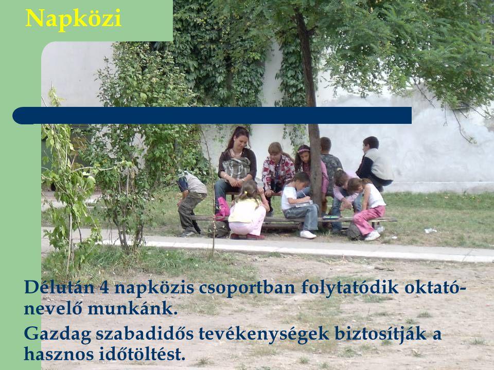 Napközi Délután 4 napközis csoportban folytatódik oktató-nevelő munkánk.