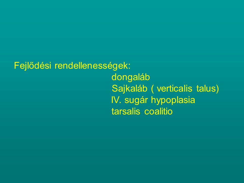 Fejlődési rendellenességek: