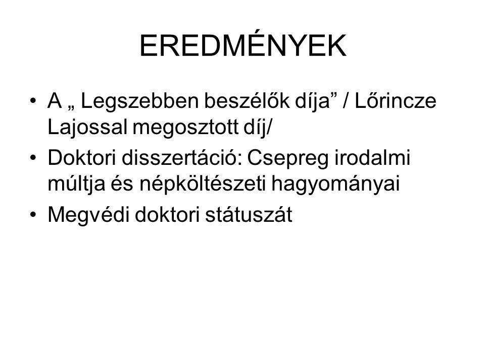 """EREDMÉNYEK A """" Legszebben beszélők díja / Lőrincze Lajossal megosztott díj/"""