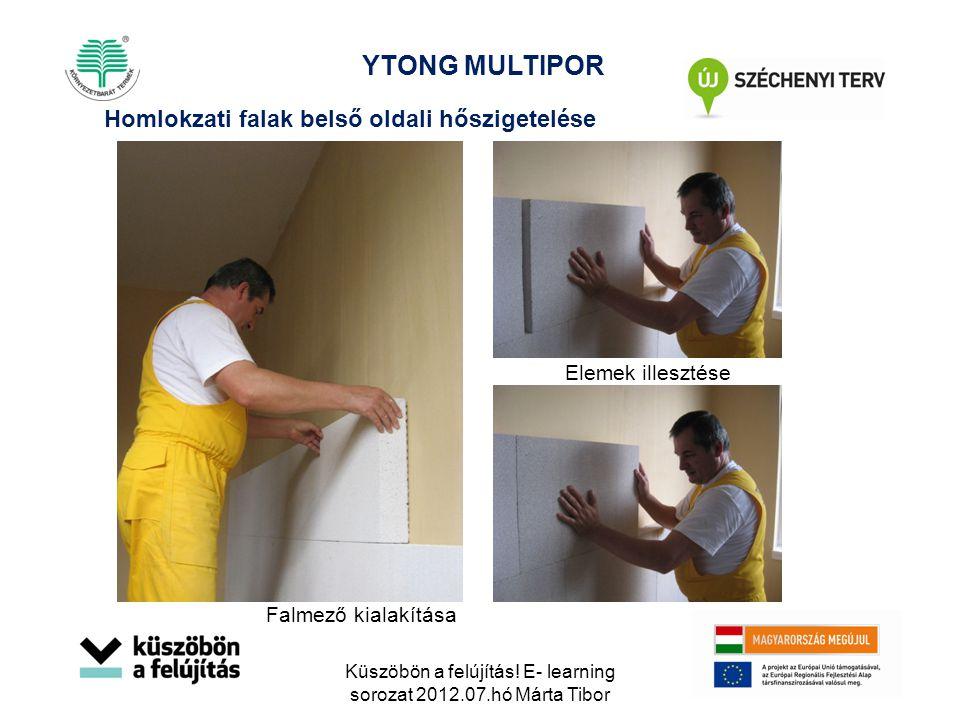 Küszöbön a felújítás! E- learning sorozat 2012.07.hó Márta Tibor