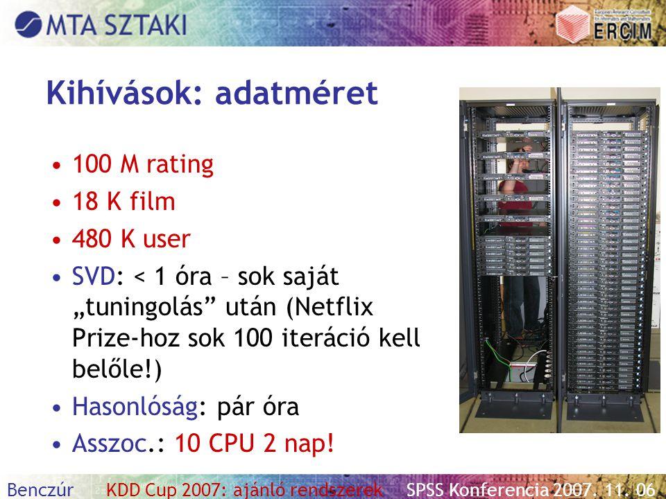 Kihívások: adatméret 100 M rating 18 K film 480 K user
