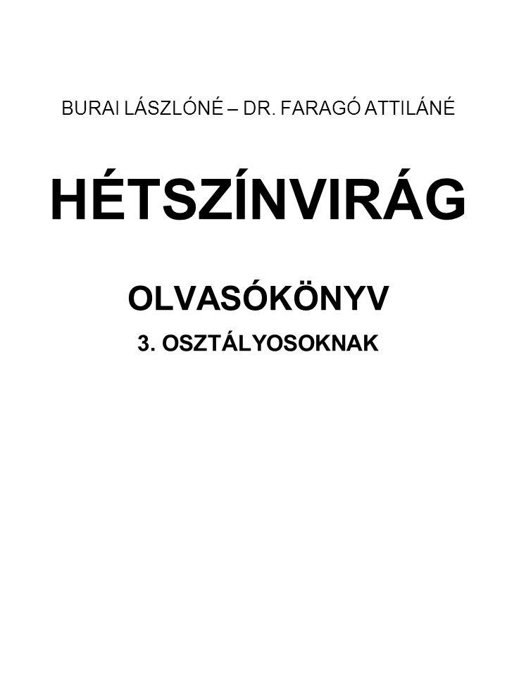 BURAI LÁSZLÓNÉ – DR. FARAGÓ ATTILÁNÉ HÉTSZÍNVIRÁG OLVASÓKÖNYV 3