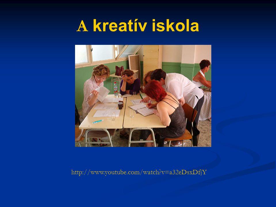 A kreatív iskola http://www.youtube.com/watch v=a32eDsxDfjY