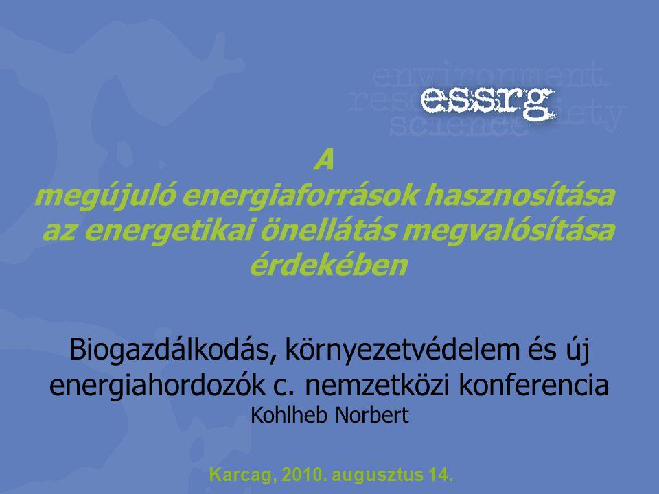 A megújuló energiaforrások hasznosítása az energetikai önellátás megvalósítása érdekében