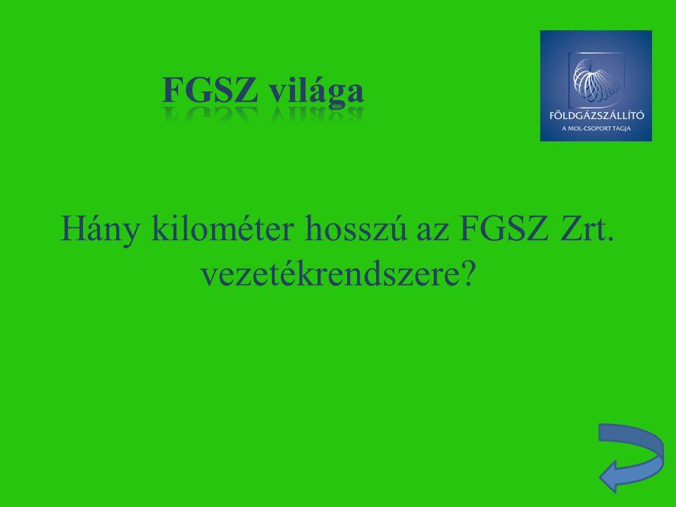 Hány kilométer hosszú az FGSZ Zrt. vezetékrendszere