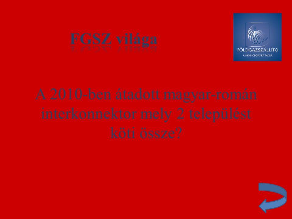 A 2010-ben átadott magyar-román interkonnektor mely 2 települést