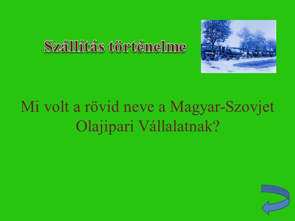 Mi volt a rövid neve a Magyar-Szovjet Olajipari Vállalatnak