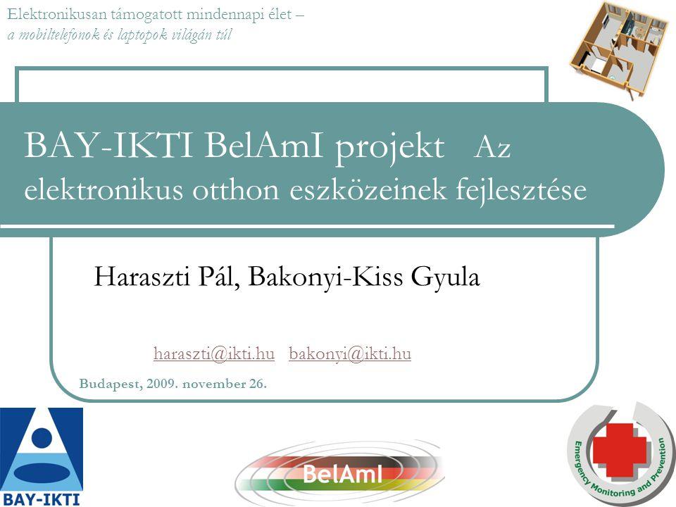 BAY-IKTI BelAmI projekt Az elektronikus otthon eszközeinek fejlesztése