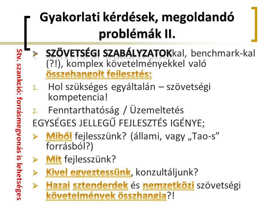 Gyakorlati kérdések, megoldandó problémák II.