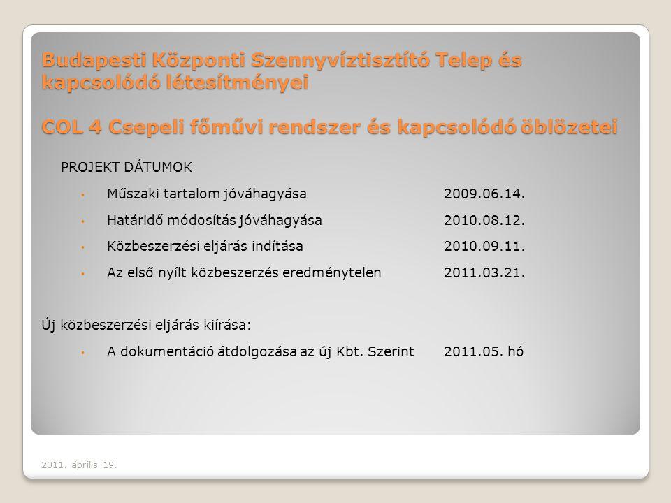 Budapesti Központi Szennyvíztisztító Telep és kapcsolódó létesítményei COL 4 Csepeli főművi rendszer és kapcsolódó öblözetei