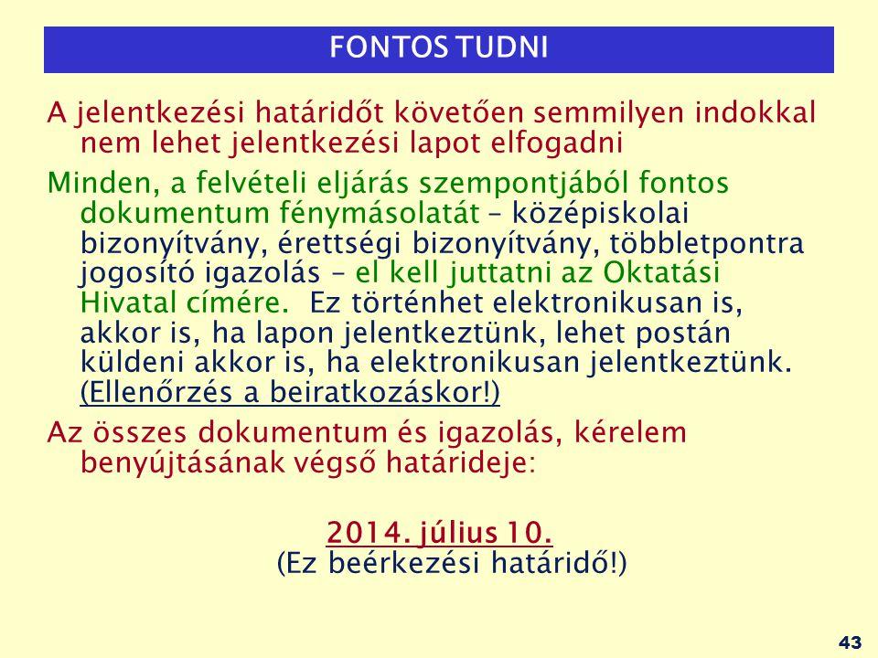 2014. július 10. (Ez beérkezési határidő!)