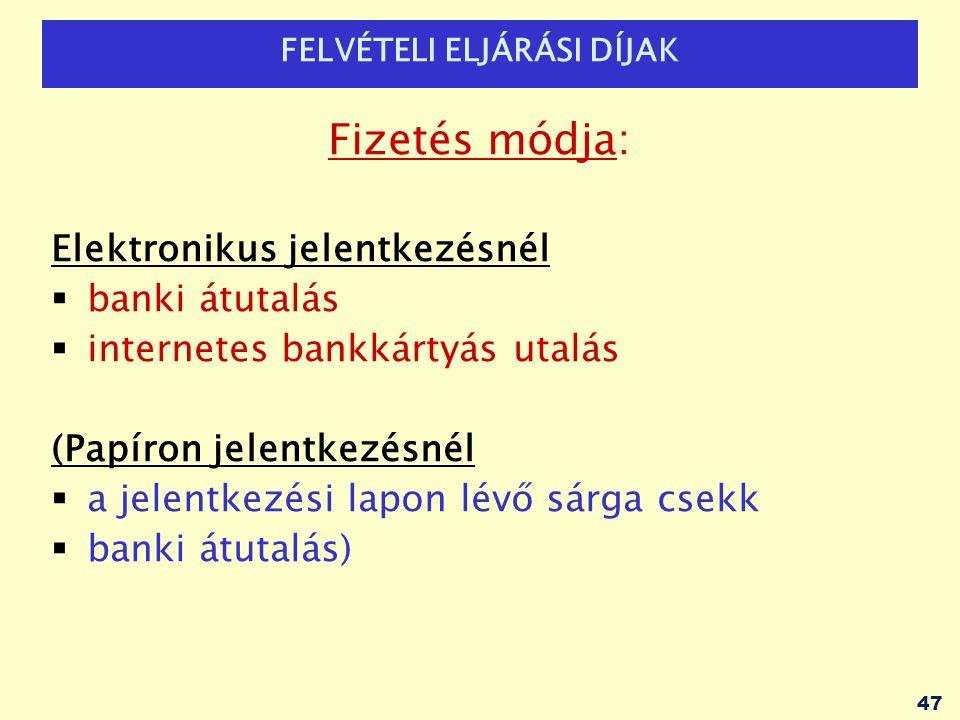 FELVÉTELI ELJÁRÁSI DÍJAK