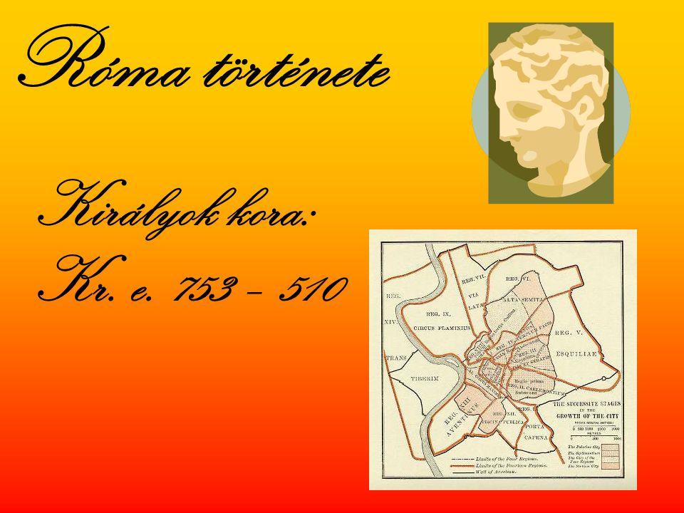 Róma története Királyok kora: Kr. e. 753 – 510