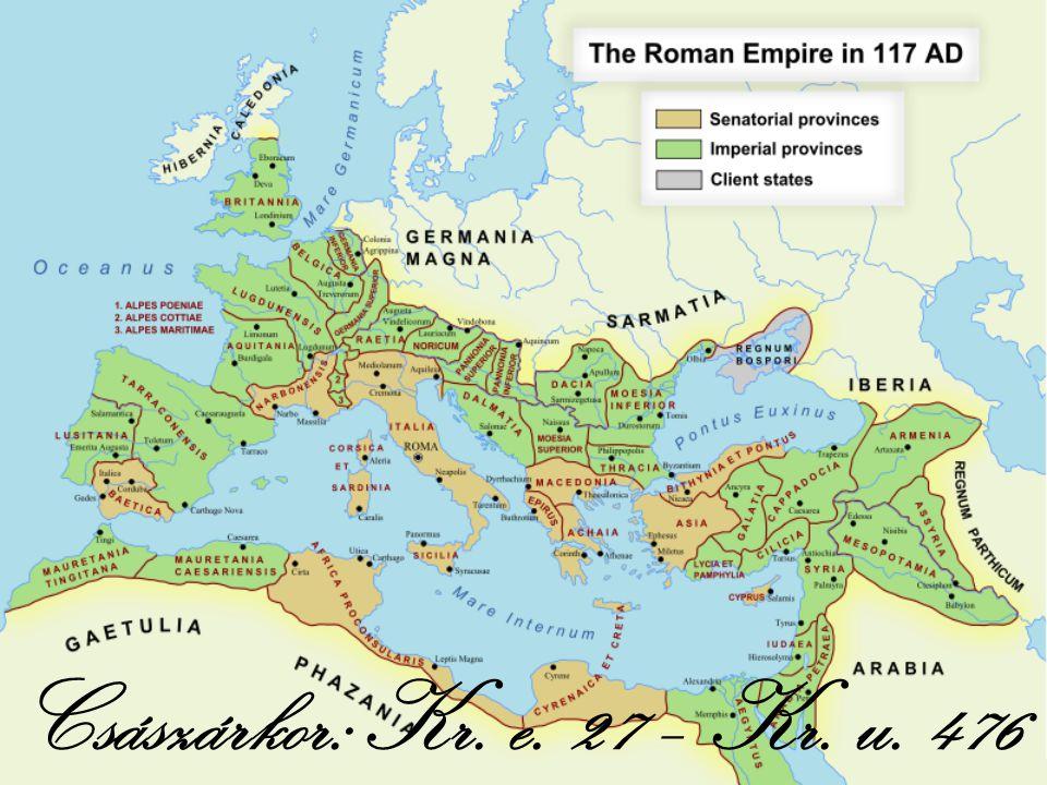 Császárkor: Kr. e. 27 – Kr. u. 476