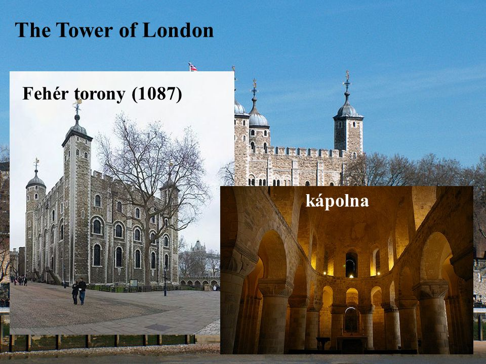 The Tower of London Fehér torony (1087) kápolna