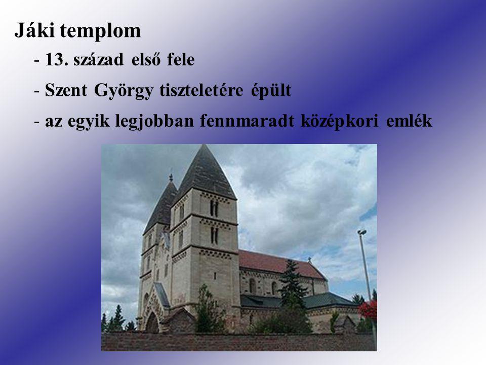 Jáki templom 13. század első fele Szent György tiszteletére épült