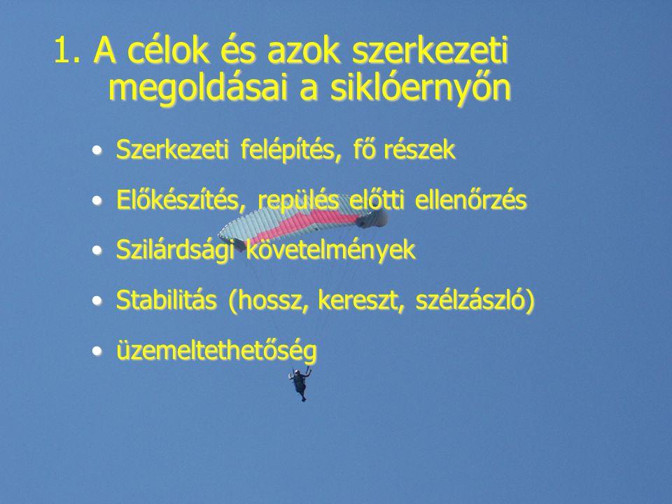 1. A célok és azok szerkezeti megoldásai a siklóernyőn