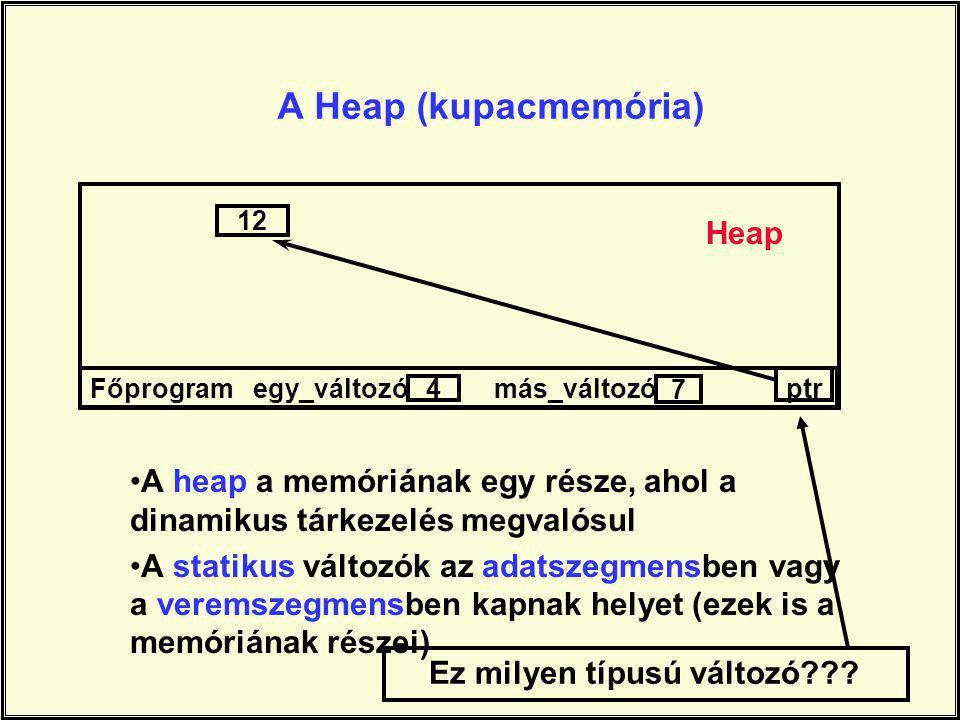 A Heap (kupacmemória) Heap