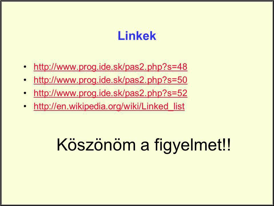 Köszönöm a figyelmet!! Linkek http://www.prog.ide.sk/pas2.php s=48