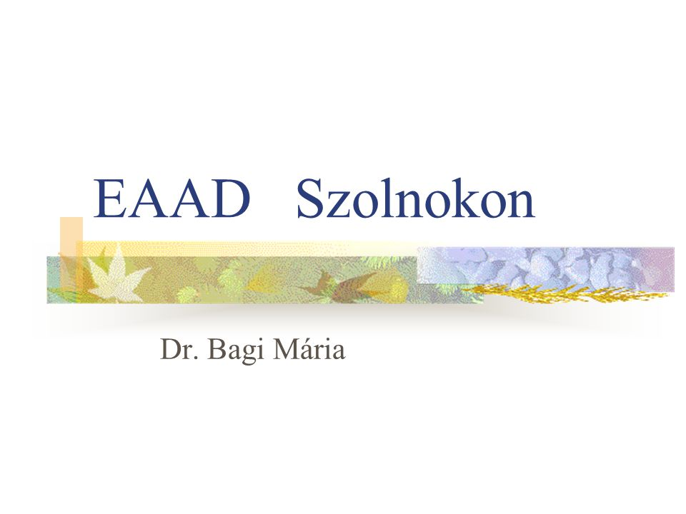 EAAD Szolnokon Dr. Bagi Mária