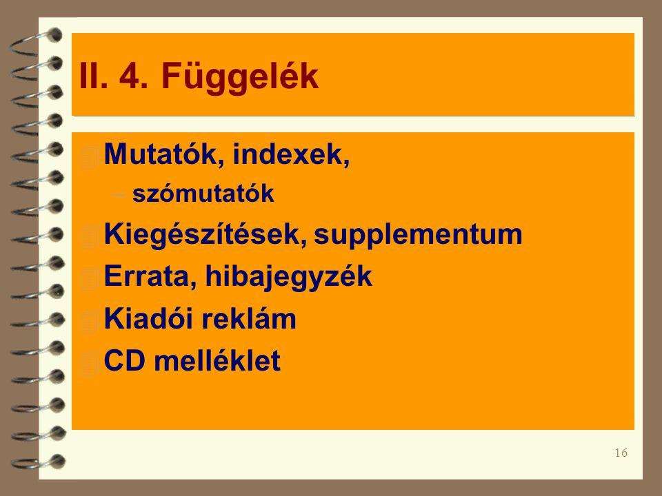 II. 4. Függelék Mutatók, indexek, Kiegészítések, supplementum