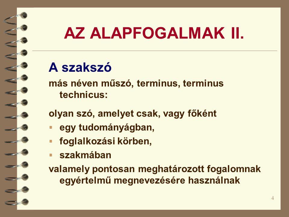 AZ ALAPFOGALMAK II. A szakszó