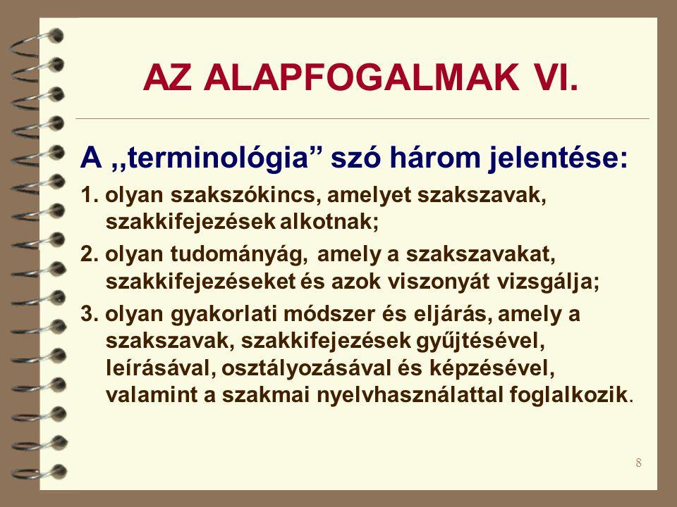 AZ ALAPFOGALMAK VI. A ,,terminológia szó három jelentése: