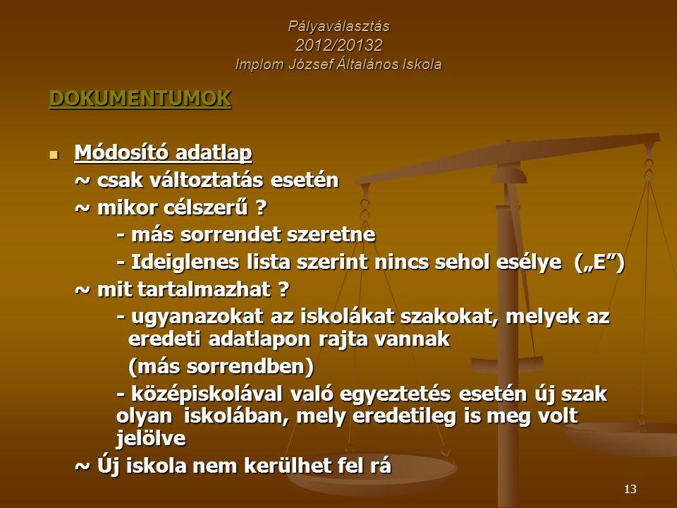 Pályaválasztás 2012/20132 Implom József Általános Iskola