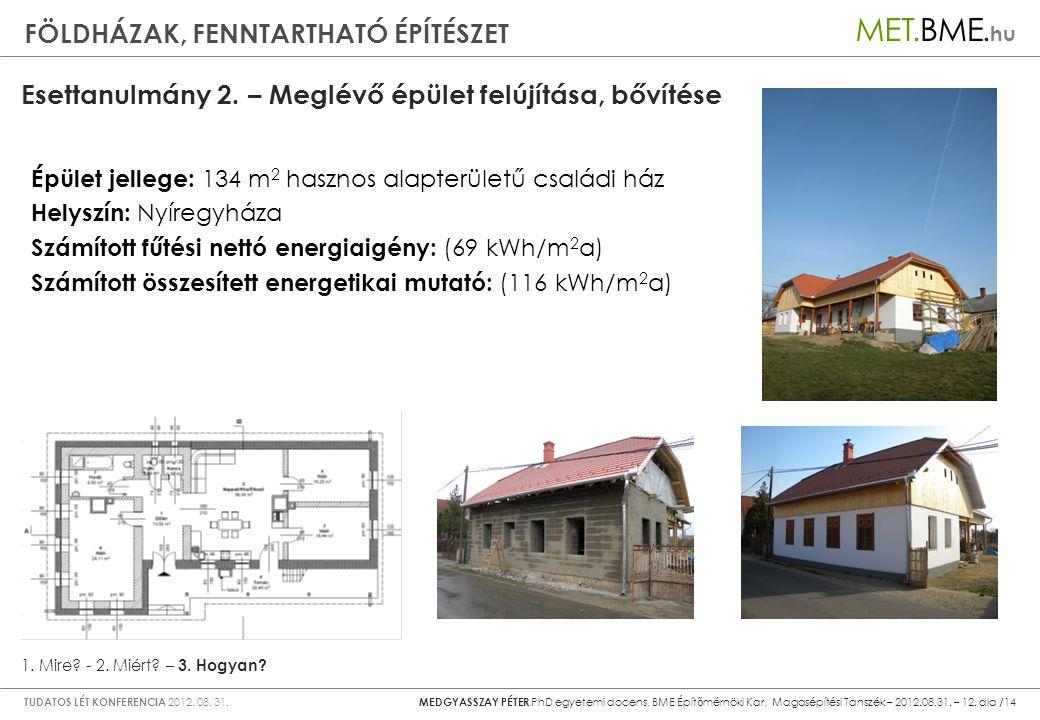 Esettanulmány 2. – Meglévő épület felújítása, bővítése