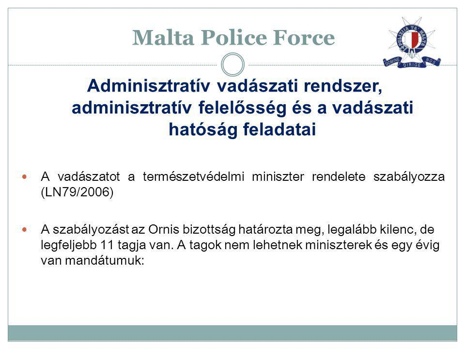 Malta Police Force Adminisztratív vadászati rendszer, adminisztratív felelősség és a vadászati hatóság feladatai.