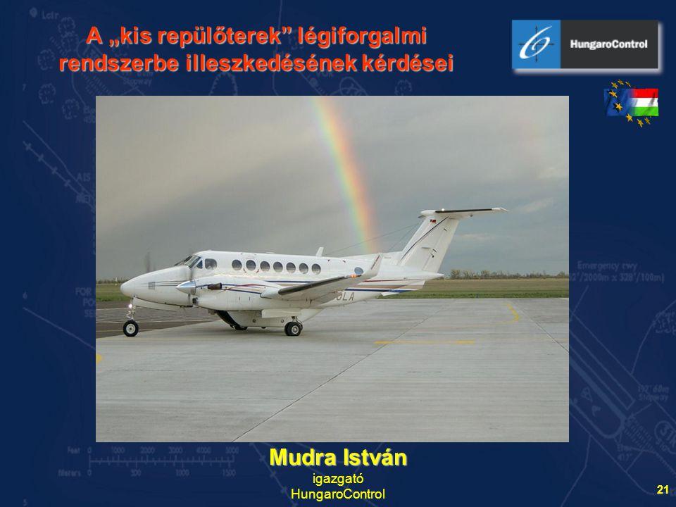"""A """"kis repülőterek légiforgalmi rendszerbe illeszkedésének kérdései"""
