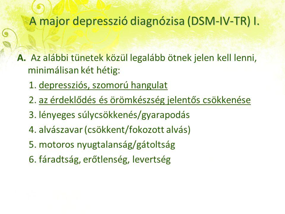 A major depresszió diagnózisa (DSM-IV-TR) I.