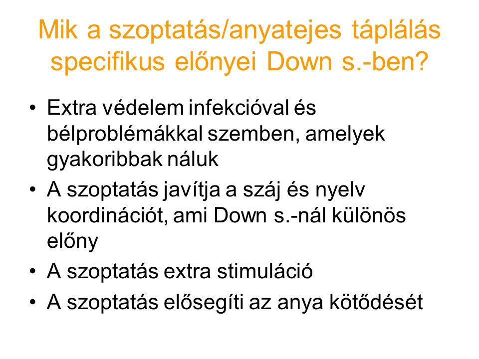 Mik a szoptatás/anyatejes táplálás specifikus előnyei Down s.-ben