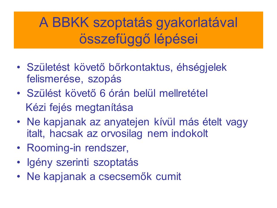 A BBKK szoptatás gyakorlatával összefüggő lépései