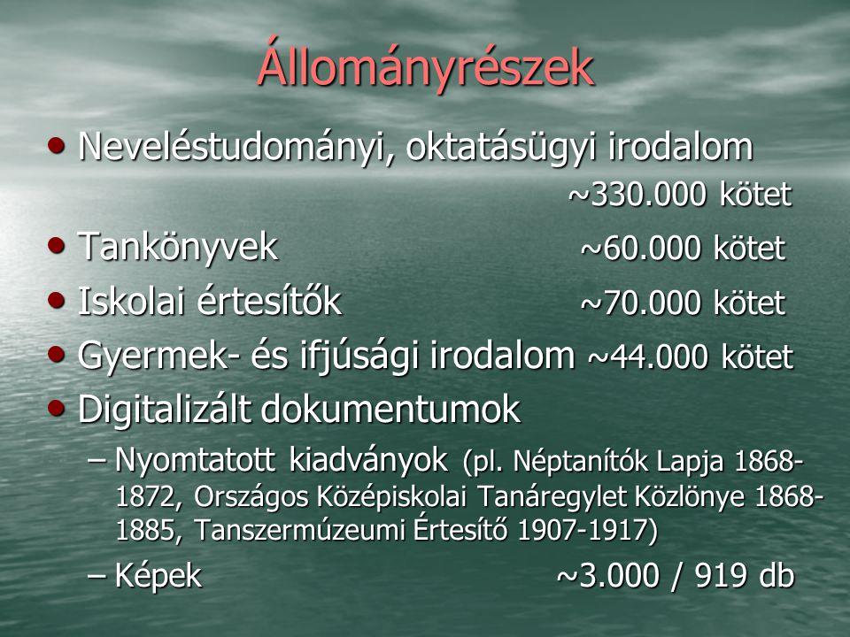Állományrészek Neveléstudományi, oktatásügyi irodalom ~330.000 kötet