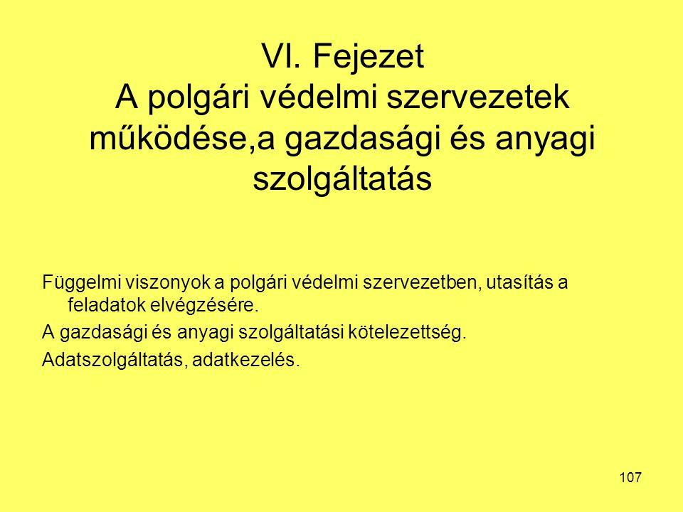 VI. Fejezet A polgári védelmi szervezetek működése,a gazdasági és anyagi szolgáltatás