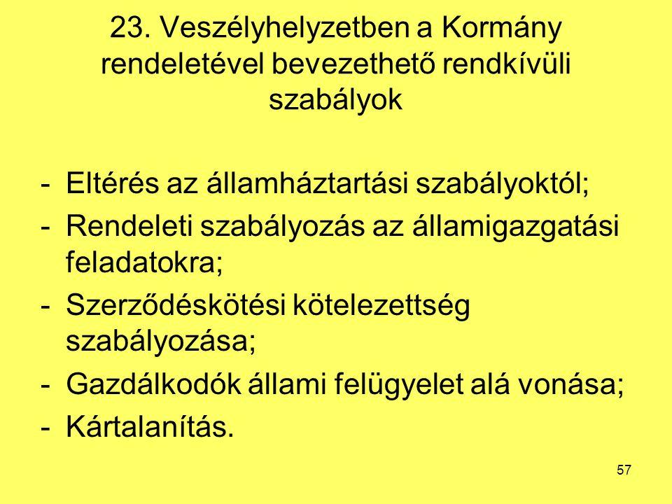 23. Veszélyhelyzetben a Kormány rendeletével bevezethető rendkívüli szabályok